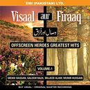 Visaal Aur Firaaq Greatest Male Hits Vol -1 thumbnail