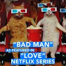 "Bad Man (As Featured in ""LOVE"" Netflix Series) - Single thumbnail"