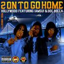 2 On To Go Home (Single) (Explicit) thumbnail