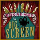 Musicals: Broadway To Big Screen thumbnail