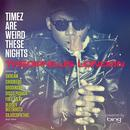 Timez Are Weird These Nights (The Remixes) thumbnail