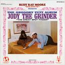 "Rudy Ray Moore ""Dolemite"" Presents … The Gregory Tutt Album - Jody The Grinder ""The Great Spot Finder"" thumbnail"