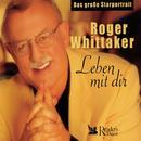 Roger Whittaker - Leben mit Dir - Das Große Starportrait thumbnail
