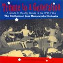 Tribute To A Generation: A Salute To The Big Bands Of The WW II Era thumbnail