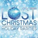 Lost Christmas: Holiday Rarities thumbnail