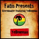 Fatis Presents Xterminator Featuring Yellowman thumbnail