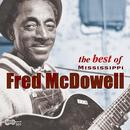 The Best Of Mississippi Fred Mcdowell thumbnail