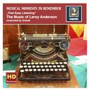 Musical Moments To Remember: The Music Of Leroy Anderson - That Easy Listening (Remastered 2016) thumbnail
