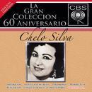 La Gran Coleccion Del 60 Aniversario - Chelo Silva thumbnail