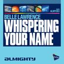 Almighty Presents: Whispering Your Name thumbnail