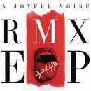 A Joyful Noise Remix EP thumbnail