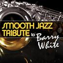 Smooth Jazz Tribute To Barry White thumbnail