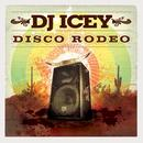 Disco Rodeo (Continuous DJ Mix By DJ Icey) thumbnail