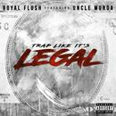 Trap Like It's Legal (Explicit) (Single) thumbnail