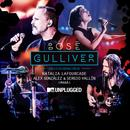 Gulliver (With Natalia Lafourcade, Alex González Y Sergio Vallín) ([MTV Unplugged) thumbnail