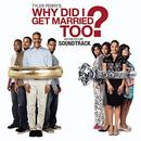 Why Did I Get Married Too (Motion Picture Soundtrack) thumbnail