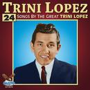24 Songs By The Great Trini Lopez thumbnail