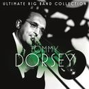 Ultimate Big Band Collection: Tommy Dorsey thumbnail