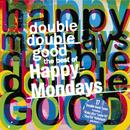 Double Double Good: The Best Of The Happy Mondays thumbnail