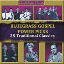 Bluegrass Gospel Power Picks - 25 Traditional Classics thumbnail