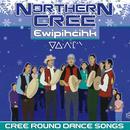 Ewipihcihk - Cree Round Dance Songs thumbnail
