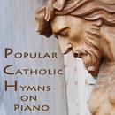 Popular Catholic Hymns On Piano thumbnail