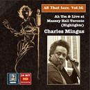 All That Jazz, Vol. 56 - Charles Mingus: Ah Um And Live At Massey Hall Toronto (Highlights) thumbnail