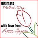 Ultimate Mother's Day: With Love From Kenny Rogers thumbnail