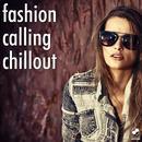 Fashion Calling Chillout thumbnail