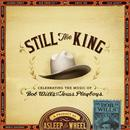 Still The King: Celebrating The Music Of Bob Wills And His Texas Playboys thumbnail