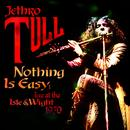 Nothing Is Easy (Live At The Isle Of Wight 1970) thumbnail