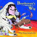Beethoven's Wig: Sing Along Symphonies thumbnail