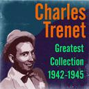 Charles Trenet: Greatest Collection 1942-1945 thumbnail