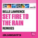 Set Fire To The Rain (Remixes) thumbnail
