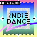 It's All About Indie Dance thumbnail