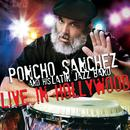 Poncho Sanchez And His Latin Jazz Band - Live In Hollywood thumbnail