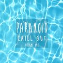 Paranoid Chill Out, Vol. 1 thumbnail