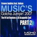 Music's Gotcha Jumpin' 2007 Pt. 2 (M-Sol Remixes) thumbnail