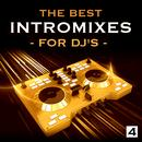 The Best Intro Mixes - For DJ's, Vol. 4 thumbnail