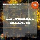 Carneball Bizzare, Vol. 3 (The Techno Collection) thumbnail