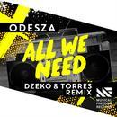 All We Need (Dzeko & Torres Remix) (Single) thumbnail