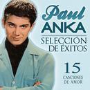Paul Anka Selección De Éxitos. 15 Canciones De Amor thumbnail