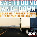 Eastbound and Down: Classic Trucker Songs for the Open Road thumbnail