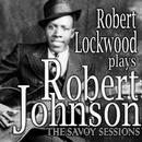 Robert Lockwood Plays Robert Johnson (The Savoy Sessions) thumbnail