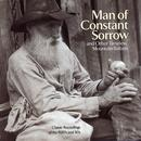 Man Of Constant Sorrow (And Other Timeless Mountain Ballads) thumbnail