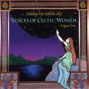 Holding Up Half The Sky: Voices Of Celtic Women Vol. 2 thumbnail