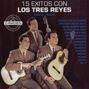 15 Exitos Con Los Tres Reyes: Versiones Originales thumbnail