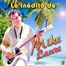 Lo Inedito De Mike Laure thumbnail