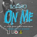 On Me (Feat. Rich Homie Quan & Kool John) (Explicit) (Single) thumbnail