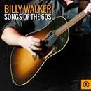 Billy Walker Songs Of The 60s thumbnail